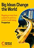 img - for Mapping a Route from a Planet in Peril to a World of Well-Being: Prospectus (Big Ideas Change the World) book / textbook / text book