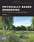 img - for Physically Based Rendering, Third Edition: From Theory to Implementation book / textbook / text book