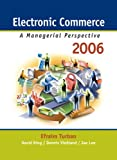 Electronic Commerce: A Managerial Perspective 2006 (4th Edition) (0131854615) by Turban, Efraim