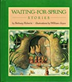 Waiting-for-Spring Stories (0060250615) by Bethany Roberts