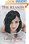 The Reason: How I Discovered a Life W...