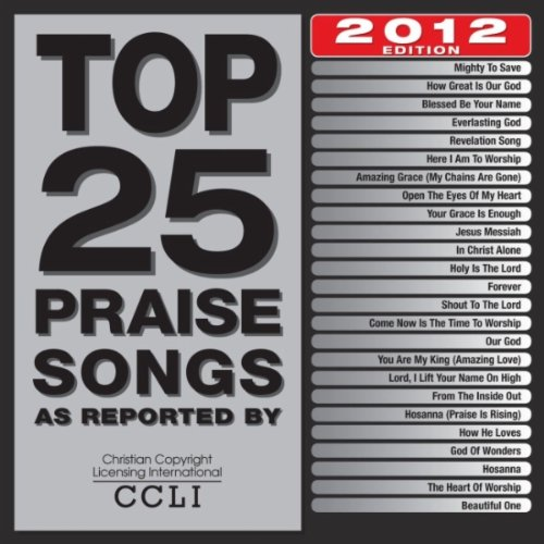Top 25 Praise Songs 2012 Edition