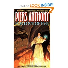 For Love of Evil (Book Six of Incarnations of Immortality) by Piers Anthony and Piers A. Jacob