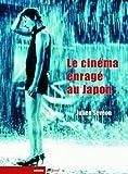 echange, troc Julien Sévéon - Le cinéma enragé au Japon