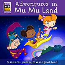 Adventures In Mu Mu Land: Book 1 (       UNABRIDGED) by Lara J West Narrated by Lara J West