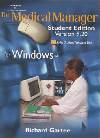 The Medical Manager (R), Student Edition: Version 9.20 for Windows (TM)