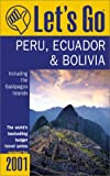 img - for Let's Go 2001: Peru Bolivia, and Ecuador Including the Galapagos: The World's Bestselling Budget Travel Series book / textbook / text book