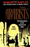 Arabists: The Romance of an American Elite (0028740238) by Kaplan, Robert D.