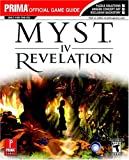 Myst IV: Revelation (Prima Official Game Guide) (0761549110) by Bryan Stratton