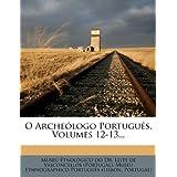 O Archeólogo Português, Volumes 12-13... (Portuguese Edition)