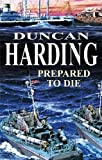 Prepared to Die (0727865293) by Harding, Duncan