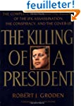 The Killing of a President: The Compl...