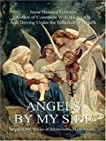 img - for ANGELS BY MY SIDE: Inspirational Stories of the Invisible Made Visible book / textbook / text book
