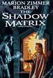 The Shadow Matrix (Darkover) (0886777437) by Marion Zimmer Bradley