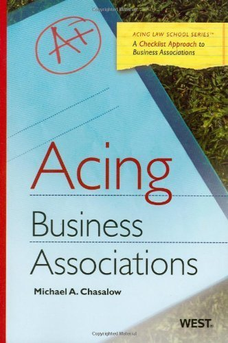 Acing Business Associations (Acing Law School) 1st (first) edition by Michael Chasalow published by West (2010) [Paperback]