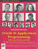 Professional Oracle 8i Application Programming with Java, PL/SQL and XML (1861004842) by Michael Awai