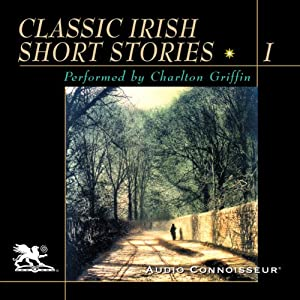 Classic Irish Short Stories, Volume 1 Audiobook