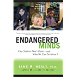 Endangered Minds: Why Children Don't Think And What We Can Do About It ~ Jane M. Healy
