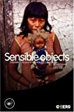 Sensible Objects: Colonialism, Museums and Material Culture (Wenner-Gren International Symposium)