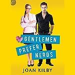 Gentlemen Prefer Nerds | Joan Kilby