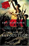 Age of Revolution: Europe, 1789-1848 (0747402906) by Hobsbawm, E. J.