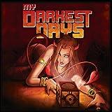 My Darkest Days ~ My Darkest Days