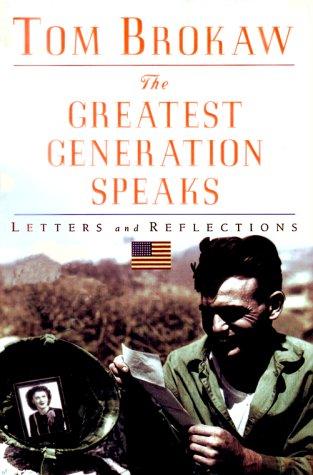 The Greatest Generation Speaks, Brokaw, Tom