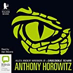 Crocodile Tears: Alex Rider Series, Book 8 (       UNABRIDGED) by Anthony Horowitz Narrated by Dan Stevens