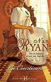 echange, troc Nan Ryan - La Courtisane