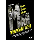 The Man Who Wasn't There ~ Billy Bob Thornton
