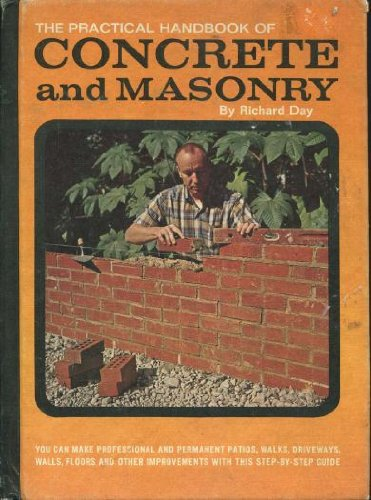 The Practical Handbook of Concrete and Masonry, Day, Richard