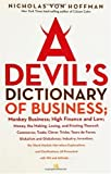 A Devil's Dictionary of Business: Monkey Business; High Finance and Low; Money, the Making, Losing, and Printing Thereof; Commerce, Trade; Clever Tricks; Tours de Force; Globalism and Globaloney (1560257121) by Nicholas Von Hoffman