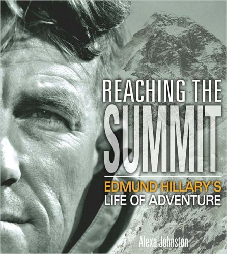 Reaching The Summit: Edmund Hillary'S Life Of Adventure (Dk Biography)