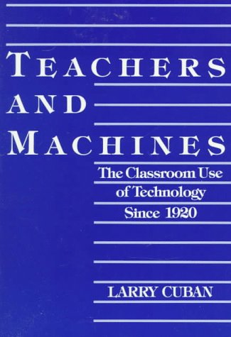 Teachers and Machines: The Classroom Use of Technology...