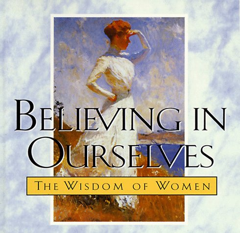 Believing in Ourselves: The Wisdom of Women (Ariel Quote-A-Page Books)