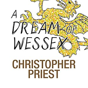 A Dream of Wessex | [Christopher Priest]