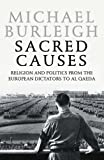 A Sacred Causes: Religion and Politics from the European Dictators to Al Qaeda: Pt. II (0007195745) by MICHAEL BURLEIGH