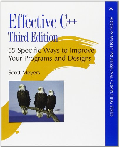 Effective C++: 55 Specific Ways to Improve Your Programs...