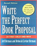 img - for Write the Perfect Book Proposal: 10 That Sold and Why, 2nd Edition book / textbook / text book