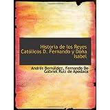Historia de los Reyes Católicos D. Fernando y Doña Isabel