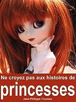 Ne croyez pas aux histoires de princesses