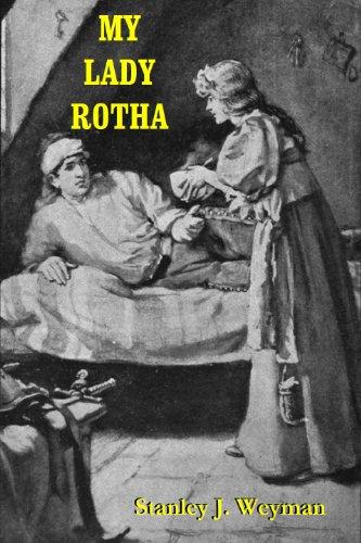 Stanley J. Weyman - MY LADY ROTHA - A Romance (Illustrated)