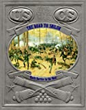 Civil War: Road to Shiloh. Early Battles in the West.  (The Civil War)
