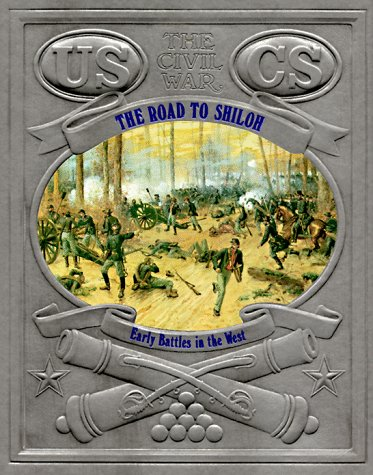 The Civil War: The Road to Shiloh: Early Battles in the West, DAVID NEVIN, TIME-LIFE- BOOKS