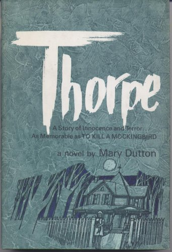 Thorpe: A Story of Innocence and Terror, Mary Dutton