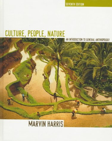 Culture, People, Nature: An Introduction to General Anthropology (7th Edition)