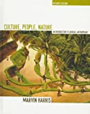 Culture, People, Nature: An Introduction to General Anthropology (7th Edition) (0673990931) by Marvin Harris