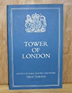 Tower of London Official Guide-Book