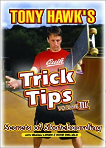 Tony Hawk's Trick Tips, Vol. 3: Secrets of Skateboarding