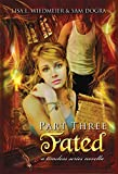 img - for Fated, Part Three: A Timeless Series Novella, Part Three book / textbook / text book